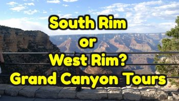 South Rim or West Rim Grand Canyon Tours? What's the difference?